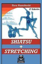 Shiatsu + Stretching by Toru Namikoshi (2001, Paperback)
