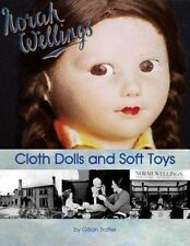 IDENTIFICATION & HISTORY of Norah Wellings Cloth Dolls & Soft Toys NEW BOOK oop