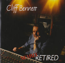 Cliff Bennett Nearly Retired. A new 14 Track CD