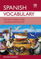 Spanish Vocabulary for Key Stage 3 and Common Entrance by Geraldine Hazzleton...