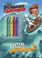 Color Plus Chunky Crayons: Time Wave! (Mr. Peabody and Sherman) by Golden Books