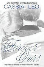 Forever Ours by Cassia Leo (2014, Paperback)