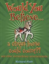 A Circus Horse Could Count?! : And Other Extraordinary Entertainments by...