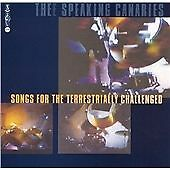 The Speaking Canaries Rare CD Songs for the Terrestrially Challenged (Exc!)