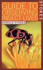 Stokes Guide to Observing Insect Lives by Donald Stokes and Lillian Stokes...