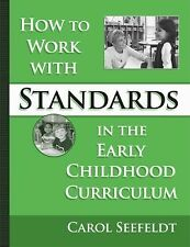 How To Work With Standards In The Early Childhood Classroom (Early Childhood E..