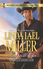 Here and Then, Linda Lael Miller - has bonus story - harlequin western