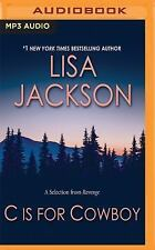 C Is for Cowboy : A Selection from Revenge by Lisa Jackson (2016, MP3 CD,...