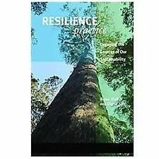 Resilience Practice : Building Capacity to Absorb Disturbance and Maintain...