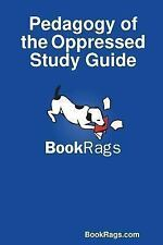 Pedagogy of the Oppressed Study Guide by Bookrags.Com (2013, Paperback)