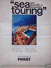 PUBLICITÉ 1968 LES CROISIÈRES PAQUET SEA TOURING AVEC ANCERVILLE ET RENAISSANCE
