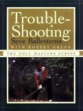 TROUBLE-SHOOTING (The Golf Masters Series) Seve Ballesteros Hardcover