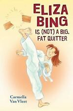 Eliza Bing Is (Not) a Big, Fat Quitter by Carmella Van Vleet (2014, Hardcover)
