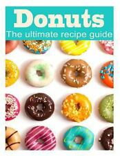Donuts: the Ultimate Recipe Guide by Danielle Caples (2013, Paperback)