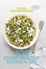 GOOD HOUSEKEEPING 400 HEART HEALTHY RECIPES & TIPS (9781618371 -  (HARDCOVER) NE