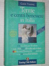 TERME E CENTRI BENESSERE IN ITALIA Touring Club Italiano Guida 2001 viaggi libro