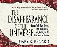 The Disappearance of the Universe: Straight Talk About Illusions, Past Lives,...