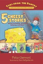 5 Cheesy Stories: About Friendship, Bravery, Bullying, and More (Tails from the