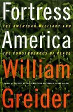 Fortress America: The American Military and the Consequences of Peace, William G