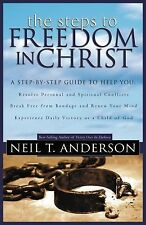 The Steps to Freedom in Christ : The Step-By-Step Guide to Freedom in Christ...