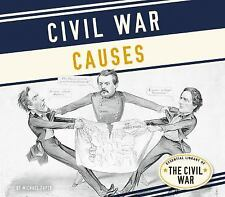Essential Library of the Civil War: Civil War Causes by Michael Capek (2016)