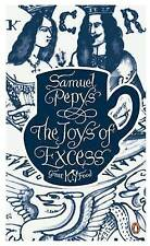 Samuel Pepys - The Joys Of Excess - Penguin Great Food Collection New Paperback