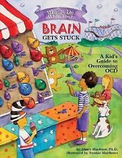 What to Do When Your Brain Gets Stuck: A Kid's Guide to Overcoming OCD (What-...