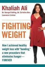 """Fighting Weight: How I Achieved Healthy Weight Loss with """"Banding,"""" a New Proced"""