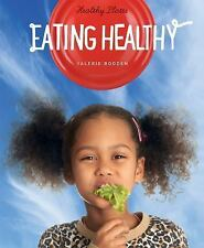 Healthy Plates: Healthy Plates: Eating Healthy by Valerie Bodden (2015,...