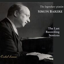 The Legendary Pianist Simon Barere, The Last Recording Sessions