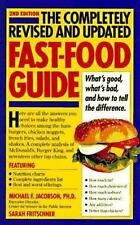 The Fast-Food Guide : What's Good, What's Bad, and How to Tell the Difference...