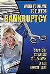 When You Have to File for Bankruptcy: Step-by-step Instructions to Tak-ExLibrary