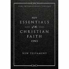 Niv Essentials of the Christian Faith : Knowing Jesus and Living the...