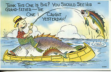 "COMIC POST CARD OF A MAN FISHING ""THINK THIS IS BIG? YOU SHOULD SEE HIS GRAND PA"