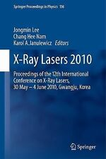 Springer Proceedings in Physics Ser.: X-Ray Lasers 2010 : Proceedings of the...