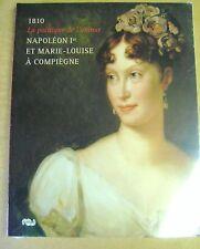Napoléon 1er et Marie-Louise à Compiègne La politique de l'amour /Z120