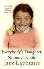 Everybody's Daughter, Nobody's Child by Jane Lapotaire (Paperback, 2007)