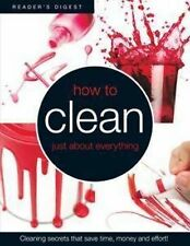 """How to Clean Just About Everything"" *NEW* by Reader's Digest (Australia)"