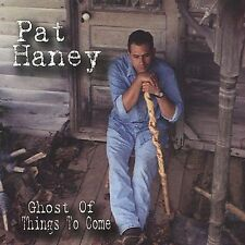 Ghost of Things to Come; Pat Haney 2001 CD, Country, Roots Rock, Americana, Free