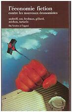L'ECONOMIE FICTION CONTRE LES NOUVEAUX ECONOMISTES - MASPERO 1982
