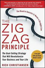 The Zigzag Principle:  The Goal Setting Strategy that will Revolutionize Your Bu