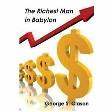 The Richest Man in Babylon by George S. Clason (2013, Paperback)