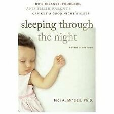 Sleeping Through the Night : How Infants, Toddlers, and Their Parents Can Get...