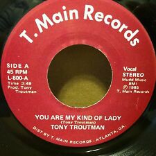 "TONY TROUTMAN You Are My Kind Of Lady / Instro 45 7"" on  T. Main NEAR MINT soul"