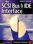The SCSI Bus and IDE Interface: Protocols, Applications & Programming (2nd Editi