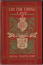 """April 1905  1st Ed  ON THE FIRING LINE """"A Romance of South Africa"""" By Anna Ray"""