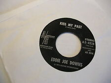 Eddie Joe Downs Kiss My Past/Open For Business As Usual 45 RPM AS Records VG+