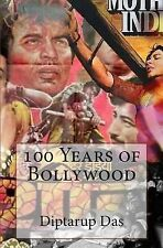 100 Years of Bollywood by Diptarup Das (2014, Paperback)