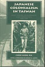 Japanese Colonialism In Taiwan by Chih-Ming Ka HC 1995