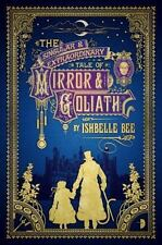 The Singular & Extraordinary Tale of Mirror & Goliath: From the Peculiar...